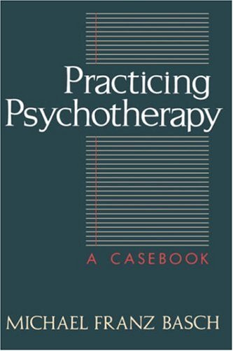 Practicing Psychotherapy: A Casebook
