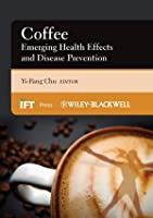 Coffee: Emerging Health Effects and Disease Prevention Front Cover