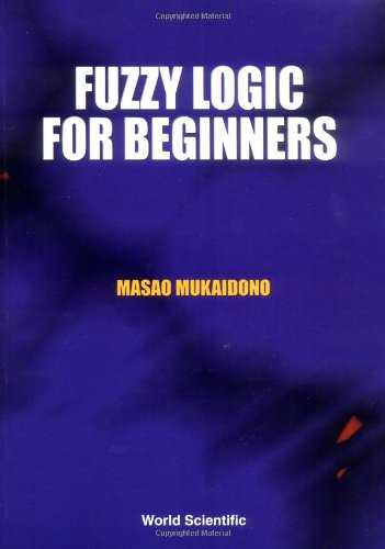 Fuzzy Logic for Beginners