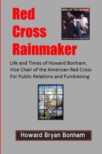red-cross-rainmaker-memoirs-of-howard-bonham-sr-vice-chair-of-american-red-cross-for-public-informat