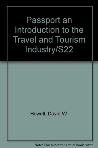 Passport an Introduction to the Travel and Tourism Industry/S22