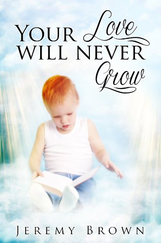 Discounted Bestselling eBook Titles in Today's Kindle Daily Deals! Don't Miss Jeremy Brown's 5-Star Your Love Will Never Grow – Now Just $2.99