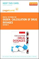 Calculation of Drug Dosages Pageburst E Book on VitalSource by Sheila J. Ogden RN MSN