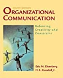 img - for Organizational Communication: Balancing Creativity and Constraint: 4th (fourth) edition book / textbook / text book