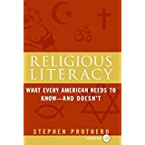 Religious Literacy: What Every American Needs to Know, And Doesn't ~ Stephen R. Prothero
