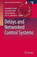 Delays and Networked Control Systems Front Cover