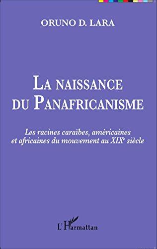 La naissance du Panafricanisme: Les racines caraïbes, américaines et africaines du mouvement au XIXe siècle