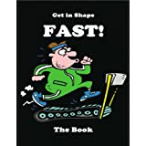 Get in Shape FASTby Sherry Granader