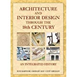 img - for Architecture and Interior Design Through the 18th Century (text only) illustrated edition edition by B.Harwood,B.May,C.Sherman book / textbook / text book