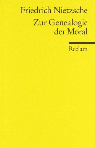 Zur Genealogie der Moral: Eine Streitschrift