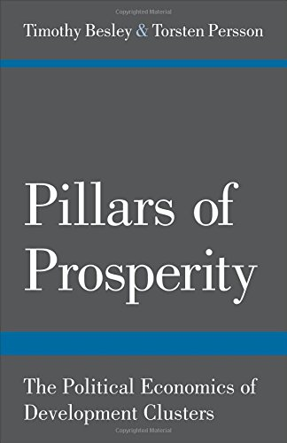 Pillars of Prosperity: The Political Economics of Development Clusters (The Yrjö Jahnsson Lectures)