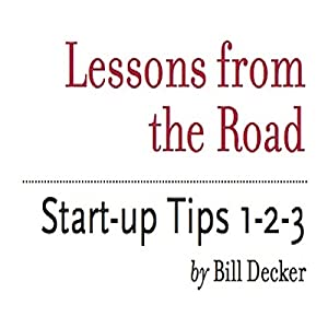 Lessons from the Road: Start-up Tips 1-2-3 Audiobook
