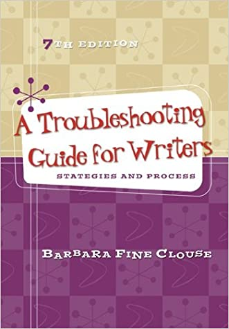 A Troubleshooting Guide for Writers: Strategies and Process written by Barbara Fine Clouse