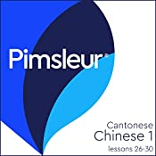 Chinese (Can) Phase 1, Unit 26-30: Learn to Speak and Understand Cantonese Chinese with Pimsleur Language Programs |  Pimsleur
