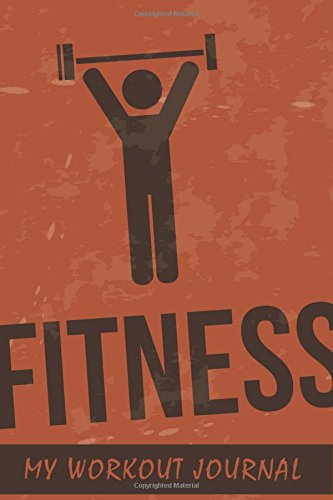 My Workout Journal: Fitness Brown Background, 6 x 9, 50 Daily Workout Logs
