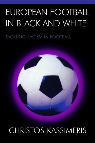 European Football in Black and White: Tackling Racism in Football