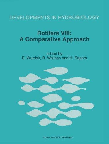 Rotifera Viii: A Comparative Approach: Proceedings Of The Viiith International Rotifer Symposium, Held In Collegeville, Minn., U.S.A., 22-27 June 1997 (Developments In Hydrobiology)