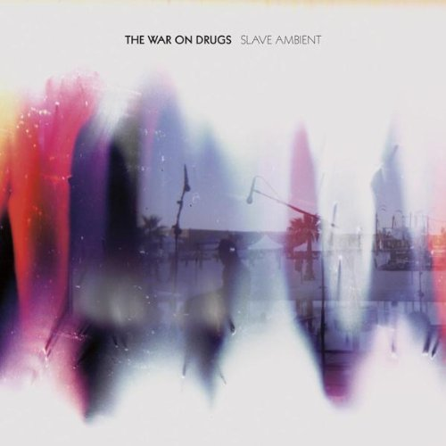Slave Ambient by The War On Drugs (2011-08-16)