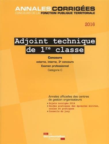 Adjoint technique de 1re classe, 2016 : Concours et examen externe, interne et 3e concours, examen professionnel, Catégorie C