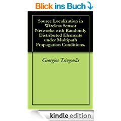 Source Localization in Wireless Sensor Networks with Randomly Distributed Elements under Multipath Propagation Conditions. (English Edition)