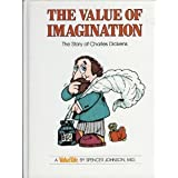 The Value of Imagination: The Story of Charles Dickens