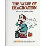 The Value of Imagination: The Story of Charles Dickens (Valuetales) (0916392155) by Johnson, Spencer