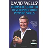 David Wells' Complete Guide To Developing Your Psychic Skillsby David Wells