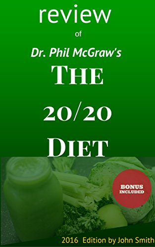 The 20/20 Diet turn your weight loss into reality by Dr. Phil McGraw: REVIEW:2016 edition