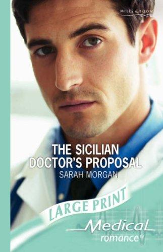 The Sicilian Doctor's Proposal. Sarah Morgan (Mills & Boon Largeprint Medical)