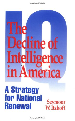 The Decline of Intelligence in America: A Strategy for...