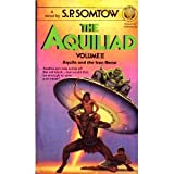 Aquila and the Iron Horse (Aquiliad, No. 2) (0345338685) by S.P. Somtow