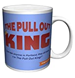 Portlandia Pull Out King Satirical Sketch Comedy Indie Tv Television Show Ceramic Gift Coffee (Tea, Cocoa) 11 Oz. Mug