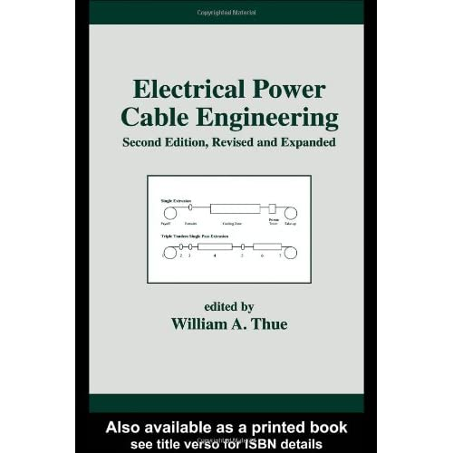 Electrical Power Cable Engineering: Second Edition (Power Engineering (Willis)) by William A. Thue