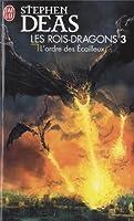 Les rois-dragons, Tome 3 : L'ordre des Ecailleux