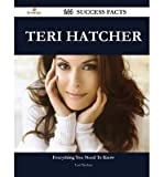 img - for Teri Hatcher 144 Success Facts - Everything You Need to Know about Teri Hatcher book / textbook / text book