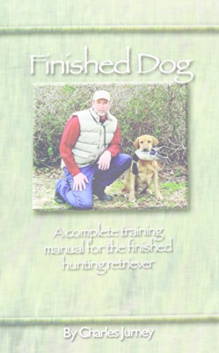 finished-dog-a-complete-training-manual-for-the-finished-hunting-retriever