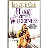 Heart of the Wilderness (Women of the West #8) (0553805827) by Oke, Janette