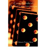img - for [ COMO APRENDER EL DOMINO LATINO EN PAREJAS (SPANISH, ENGLISH) ] By Arias, Gabriel Antonio Tejeira ( Author) 2001 [ Paperback ] book / textbook / text book