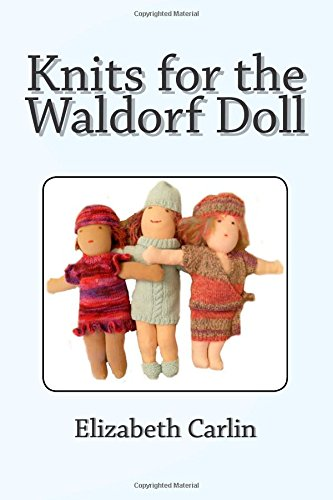 Knits for the Waldorf Doll: 27 designs including pattern for doll
