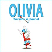 Olivia Forms a Band | [Ian Falconer]