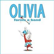Olivia Forms a Band | [Ian Falconer]