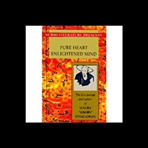 Pure Heart, Enlightened Mind: The Life and Letters of an Irish Zen Saint | [Maura