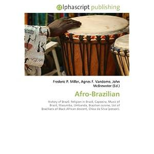 Afro-Brazilian: History of Brazil, Religion in Brazil, Capoeira ...