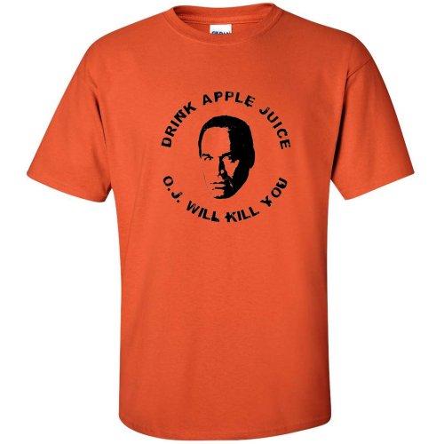 Drink Apple Juice Oj Simpson Kill You T-Shirt Mens T-Shirt Orange S