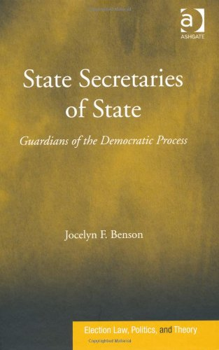 State Secretaries of State (Election Law, Politics, and Theory)