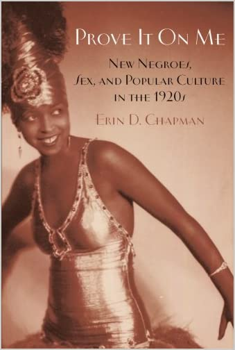 Prove it on me : new Negroes, sex, and popular culture in the 1920s