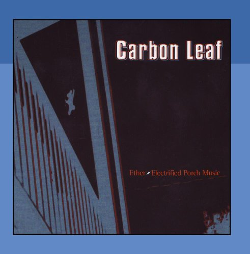 Carbon Leaf - Ether: Electrified Porch Music - Zortam Music
