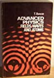 Advanced Physics: Fields, Waves and Atoms (0719532124) by Duncan, Tom