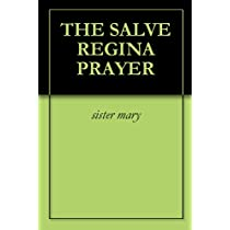 THE SALVE REGINA PRAYER