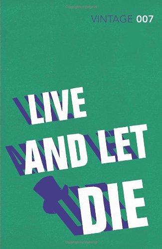 Live and Let Die: James Bond 007 (Vintage Classics)
